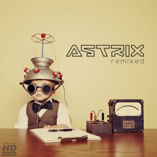 Astrix альбом Remixed
