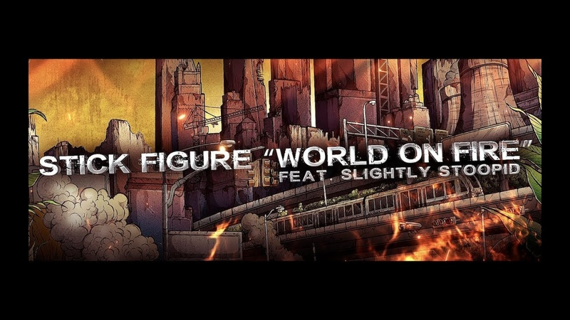 Stick Figure – World on Fire (feat. Slightly Stoopid) (Official Lyric Video)