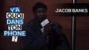 JACOB BANKS : sa playlist pour Y'A QUOI DANS TON PHONE ? OKLM TV