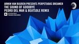 Armin van Buuren presents Perpetuous Dreamer The Sound of Goodbye (Pedro Del Mar &amp Beatsole Ext)