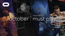 Monthly Must Play: October | Best VR Games | Oculus Rift