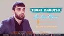 Tural Davutlu - Bir Gün Öləcəm *2019