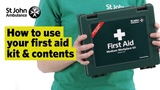 How to Use your First Aid Kit &amp Contents - First Aid Training - St John Ambulance