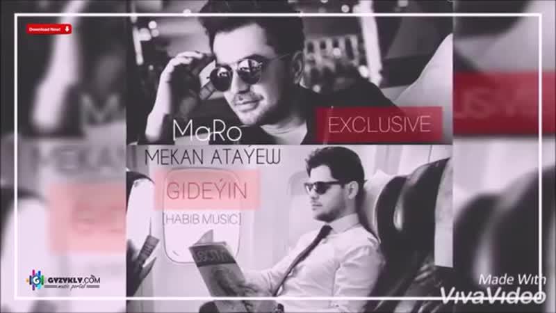 Mekan Atayew ft. MaRo - Gideyin 2019 [HABIB MuSiC]