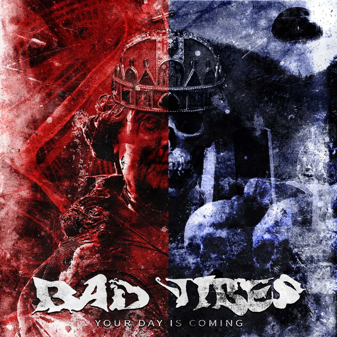 Bad Vibes - Your Day Is Coming [EP] (2018)