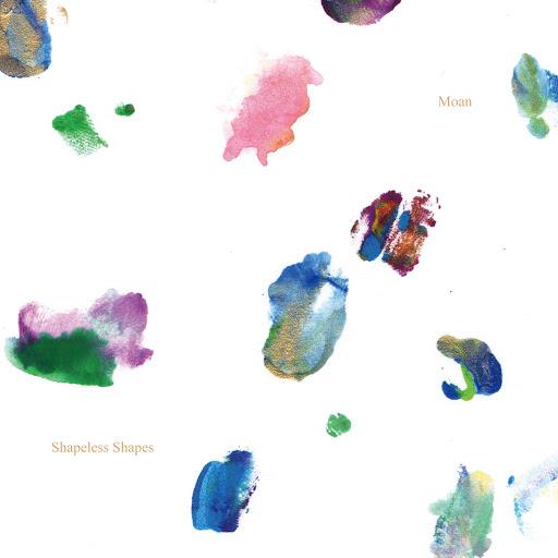 Moan альбом Shapeless Shapes
