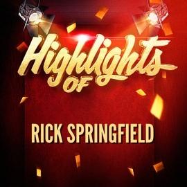 Rick Springfield альбом Highlights of Rick Springfield