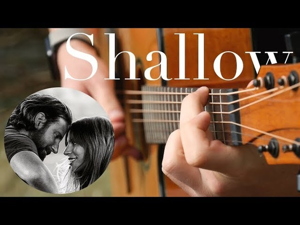 Shallow - Lady Gaga, Bradley Cooper (A Star is Born) - Fingerstyle Guitar Cover (Free Tabs)