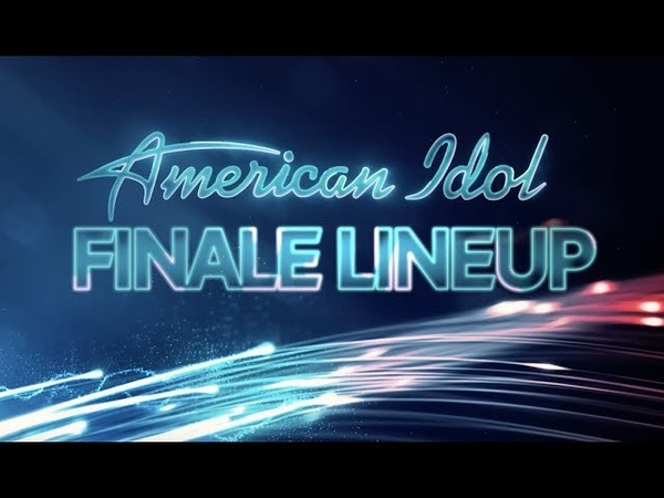 FINALE Lineup - American Idol 2019 on ABC
