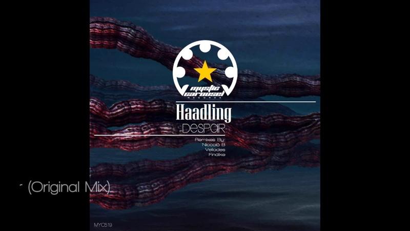 Haadling - Despair (Original Mix)