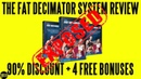 Fat Decimator System Review (2018) ⚠️WARNING⚠️ Don't Buy Fat Decimator System Before Watching This!