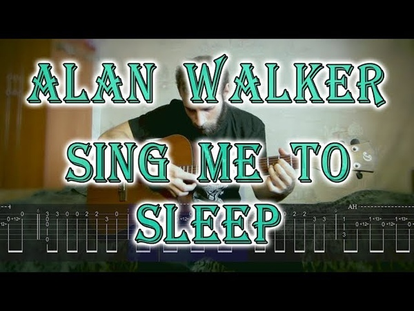Alan Walker - Sing Me To Sleep (fingerstyle guitar cover with tabs)