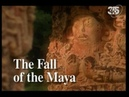 Археология. Упадок цивилизации майя / The Fall of the Maya.