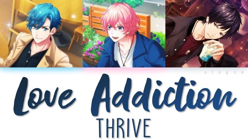 THRIVE - LOVE ADDICTION (Color Coded KAN|ROM|ENG Lyrics)