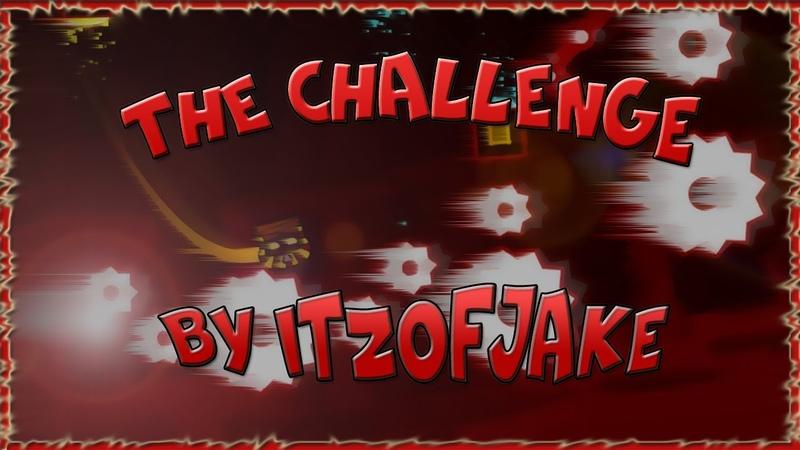 Мой первый уровень в GD (GEOMETRY DASH) The challenge by ITZofJake