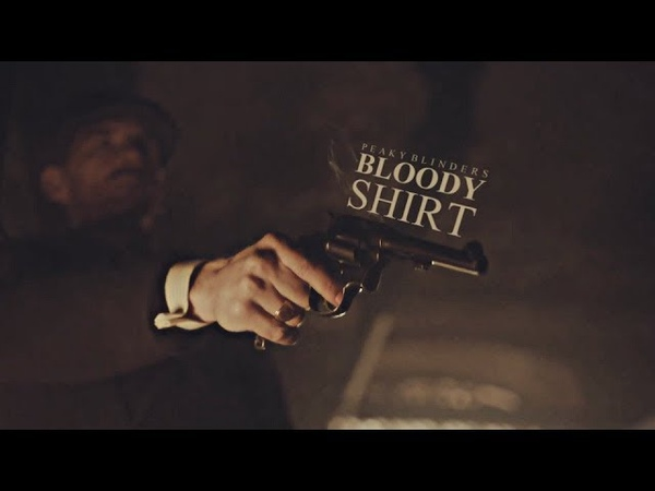 Peaky Blinders   Blood on your shirt