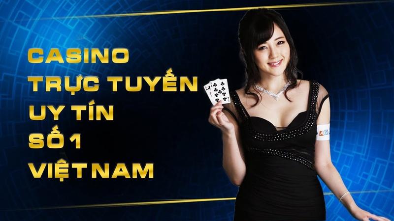 Casino trực tuyến uy tín Việt Nam - nơi chơi cá cược hợp pháp