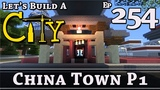 How To Build A City Minecraft China Town P1 E254