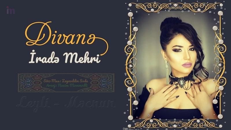 Irade Mehri - Divane 2019 (Official Audio) Leyli Mecnun