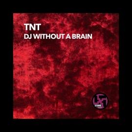 TNT альбом DJ Without a Brain