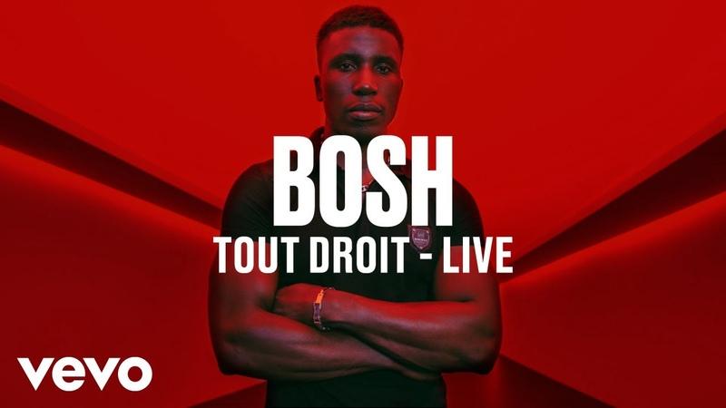 Bosh - Tout Droit (Live)   Vevo DSCVR