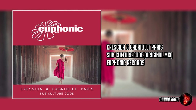 Cressida and Cabriolet Paris - Sub Culture Code (Extended Mix) |Euphonic Records|