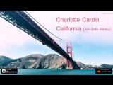 Charlotte Cardin - California (Arn Brits Remix) (Release IMPULSIVITY RECORDS)