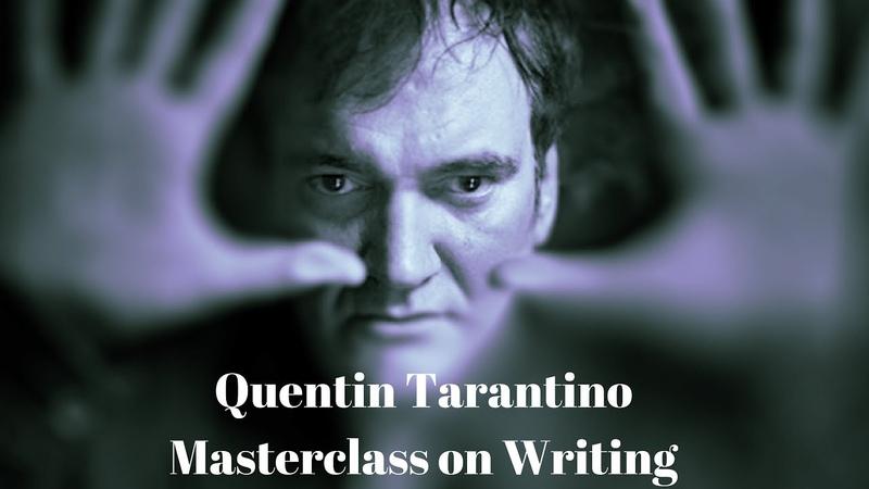 Quentin Tarantino Writing Masterclass A collection of advice