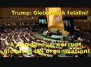 Trump All Globalists Stand Up A murderous corrupt globalist UN organization
