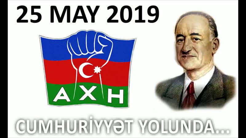 25.05.2019- Xalq Hərəkatının ilk addımı... Heydərizmin sonuna doğru...