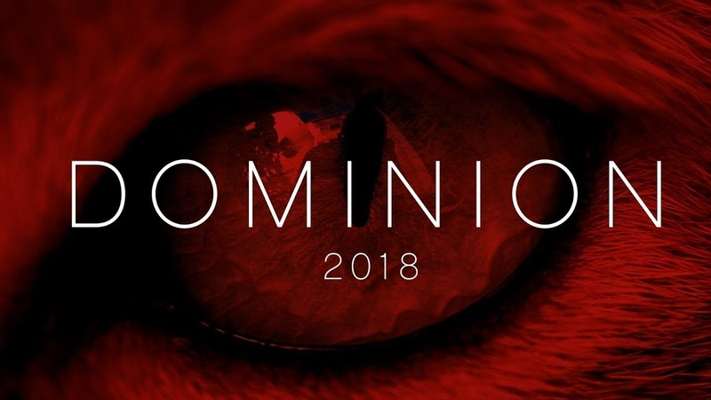 Dominion (Владение Владычество) 2018