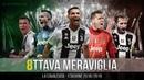 Juventus Campione d'Italia 2019 - L'8ttava Meraviglia (HD)