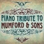 Piano Tribute Players альбом Mumford & Sons Piano Tribute