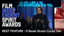 IF BEALE STREET COULD TALK wins Best Feature at the 2019 Film Independent Spirit Awards