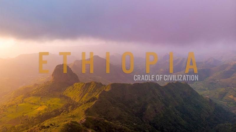 Ethiopia - Cradle of Civilization