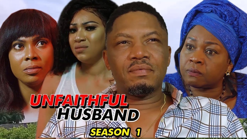 Unfaithful Husband Season 1 - (New Movie) 2019 Latest Nigerian Nollywood Movie Full HD