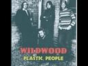 Wildwood - Plastic People 1966-71 (full album)