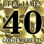 Альбом Etta James 40 Golden Greats