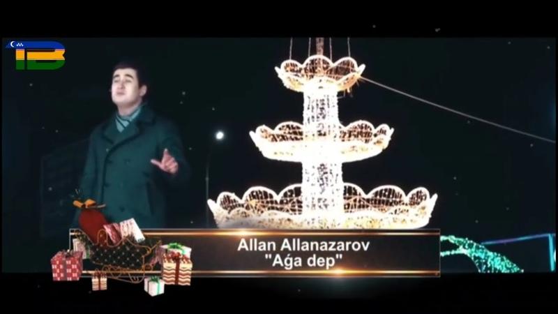 Allan Allanazarov_Aģa dep   Аллан Алланазаров_Аға деп
