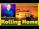 ROLLING HOME by Florian Stollmayer Rolling Home, Lili Marleen, Ein Schiff wird kommen, La Paloma