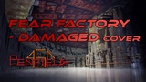 Fear Factory - Damaged (Сover)
