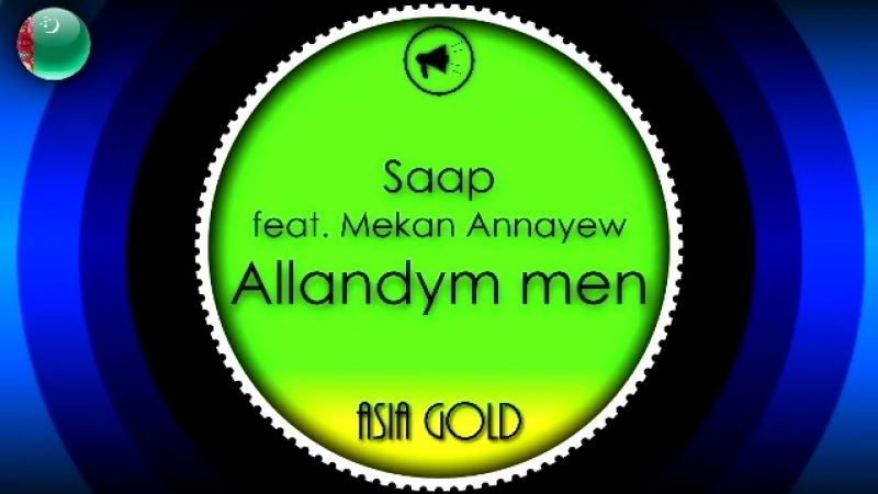 Saap feat. Mekan Annayew - Allandym men - AG SoundClip.mp4