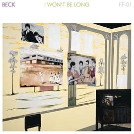 Beck альбом I Won't Be Long