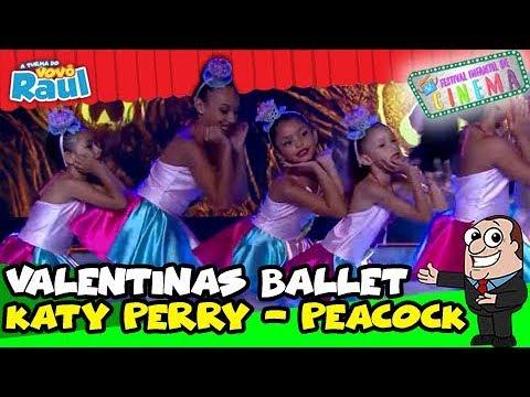 VALENTINAS BALLET Katy Perry - Peacock   FESTIVAL INFANTIL DE CINEMA   RAUL GIL