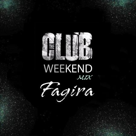 Fagira — CLUB Weekend — Mix 18.01.19