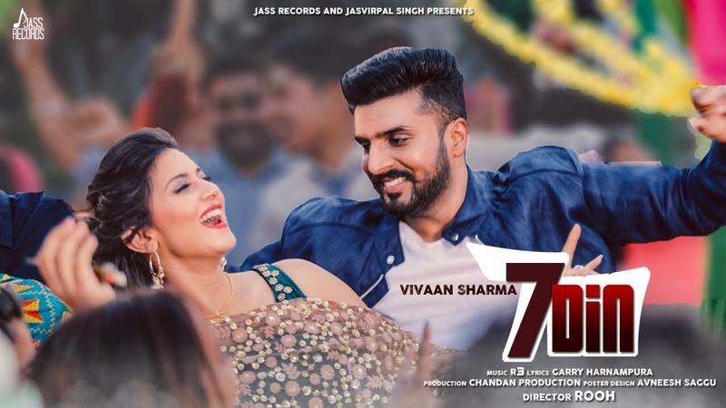 7 Din   (Full HD)   Vivaan Sharma Ft.Aakanksha Sareen   New Punjabi Songs 2018