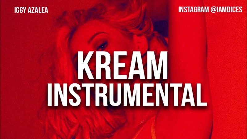 Iggy Azalea Kream Instrumental Prod. by Dices *FREE DL*