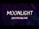 XXXTENTACION - MOONLIGHT LYRIC