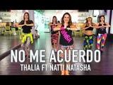 No Me Acuerdo - Thalia ft Natti Natasha by Ivonne Cosio Zumba Cardio Extremo Cancun