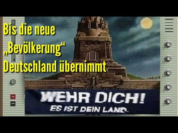 """Bis die neue """"Bevölkerung"""" Deutschland übernimmt"""